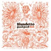 Good Good Dub de Blundetto