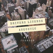 drivers licence (Acoustic) by Matt Johnson