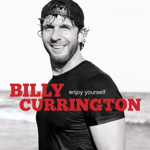 Enjoy Yourself by Billy Currington