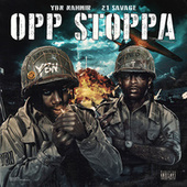 Opp Stoppa (feat. 21 Savage) by YBN Nahmir