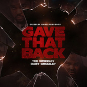 Gave That Back (feat. Baby Grizzley) von Tee Grizzley