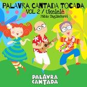 Palavra Cantada Tocada, Vol. 2 de Palavra Cantada