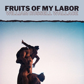 Fruits of My Labor von William Russell Wallace
