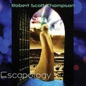 Escapology von Robert Scott Thompson