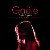 Partir à point vol.1 by Gaële
