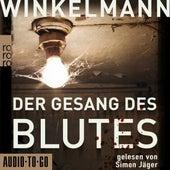 Der Gesang des Blutes (ungekürzt) by Andreas Winkelmann