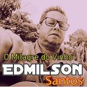 O Milagre do Vinho by Edmilson Santos