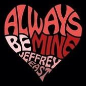 Always Be Mine by Jeffrey East