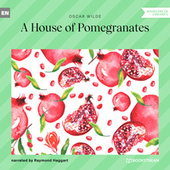 A House of Pomegranates (Unabridged) by Oscar Wilde