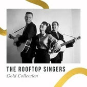 The Rooftop Singers - Gold Collection de Rooftop Singers