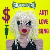 Anti Love Song by Stereo Total