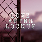 Music From Love After Lockup by Various Artists