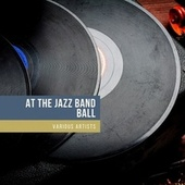At the Jazz Band Ball de Bix Tram