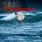 Dreamer by The Bug