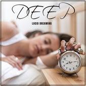 Deep Lucid Dreaming: Sleep Music Introducing The Dreamer Into A Lucid Dream State by Deep Sleep Music Academy