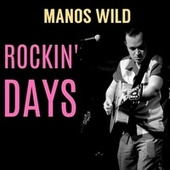 Rockin' Days by Manos Wild