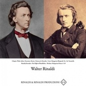Chopin: Waltz Adieu, Nocturne, Heroic, Tristesse & Mazurka / Liszt: Hungarian Rhapsody No. 2 & Tarantella / Rimskij Korsakov: The Flight of Bumblebee / Brahms: Hungarian Dances 1-10 (2021 Remastered Version) by Walter Rinaldi