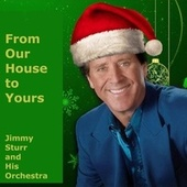 From Our House to Yours by Jimmy Sturr