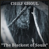 The Blackest of Souls by Chief Ghoul