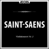 Saint-Saëns: Violinkonzert No. 2, Op. 28 von Sinfonieorchester Radio Luxemburg