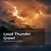 Loud Thunder Growl by Thunderstorm Sound Bank