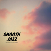 Smooth Jazz by The Smooth Jazz Instrumental Band