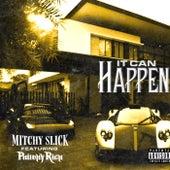 It Can Happen von Mitchy Slick