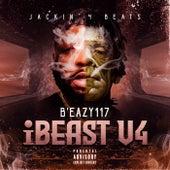 iBEAST V4 by B' Eazy117