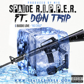 No Chill by Spaide Ripper