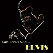 Gary Brewer Sings... Elvis de Gary Brewer