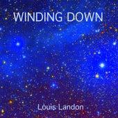 Winding Down by Louis Landon