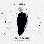Roller Coaster (Jan Blomqvist Remix) di Mako