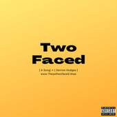 Two Faced by Derrion Hodges