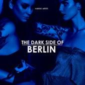 The Dark Side Of Berlin von Various Artists