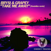 Take Me Away von Brysi