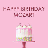 Happy Birthday Mozart! by Various Artists