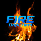 Fire by Drip2Hard
