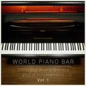 Timeless Piano Covers & Instrumentals, Vol. 1 by World Piano Bar