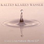 Kaltes Klares Wasser (Loveparade Remix EP) by Icke