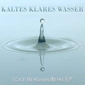 Kaltes Klares Wasser (Berghain Remix EP) by Icke