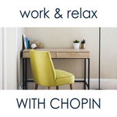 Work & Relax with Chopin by Frédéric Chopin