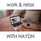 Work & Relax with Haydn by Franz Joseph Haydn