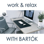 Work & Relax with Bartók by Béla Bartók