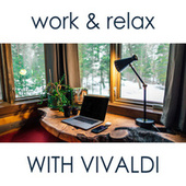 Work & Relax with Vivaldi von Antonio Vivaldi