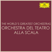 The World's Greatest Orchestras - Orchestra del Teatro alla Scala by Orchestra del Teatro alla Scala di Milano
