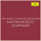 The World's Greatest Orchestras - San Francisco Symphony by San Francisco Symphony