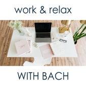 Work & Relax with Bach von Johann Sebastian Bach
