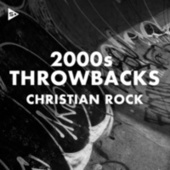 2000s Throwbacks Christian Rock von Various Artists