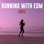 Running With EDM 2021 by Various Artists