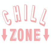 Chill Zone by Various Artists